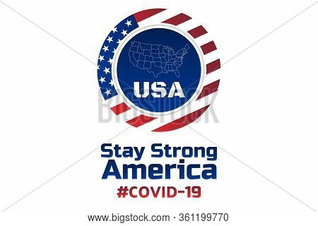 Patriotic Inspirational Positive Quote About Novel Coronavirus Covid-19 In The United States Of Amer