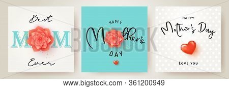 Set Of Mothers Day Greeting Cards With Paper Cut Flower, 3d Heart And Typography.  Mother Day Holida