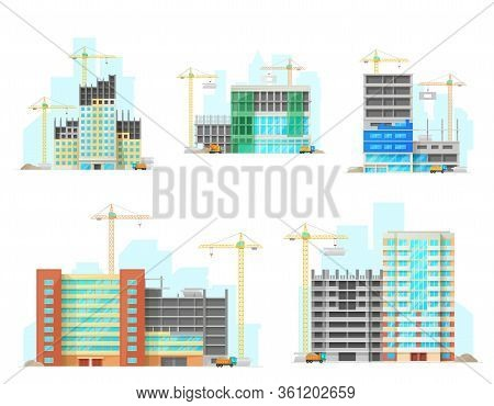 Buildings Construction Site, Vector Flat Icons. Unfinished House And Skyscrapers Under Construction