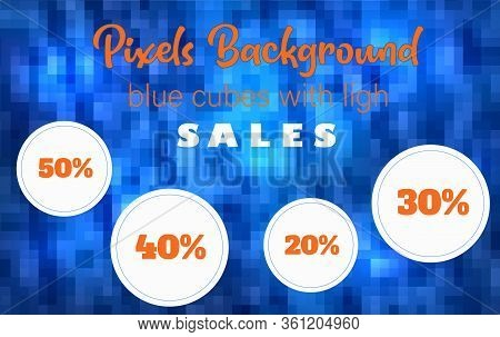 Pixels Background, Sale Discount, Blue Cubes With Ligh Vector