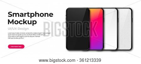 Realistic Phone Mockup. Set Of Modern Phones With Blank, Colorful, Black And Transparent Display. Sm
