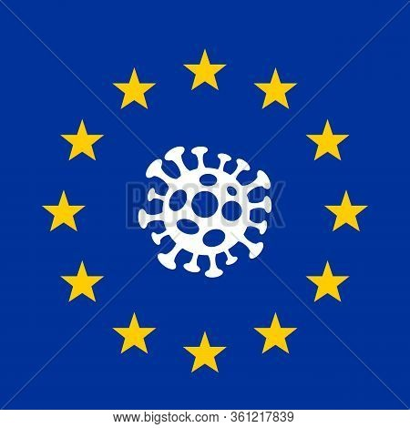 Novel Corona Virus Disease Pandemic Outbreak Covid-19 In The European Union. Stylized Flag Of Europe