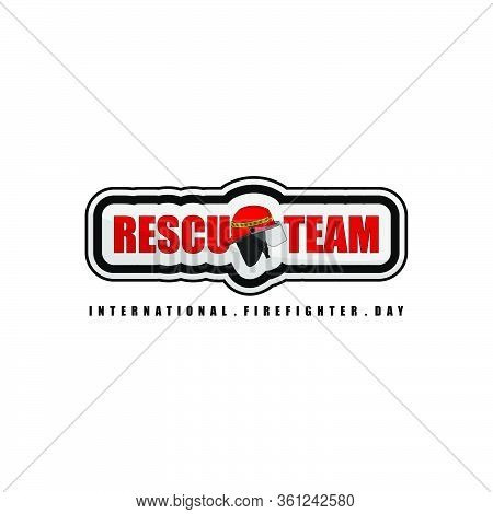 Typography About International Firefighter Day. Rescue Team Typography Text, Rescue Sticker Template