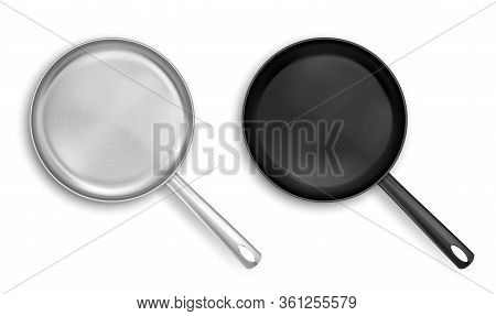 Metal And Black Nonstick Frying Pans Top View. Vector Realistic Mockup Of Empty Steel Skillet With H