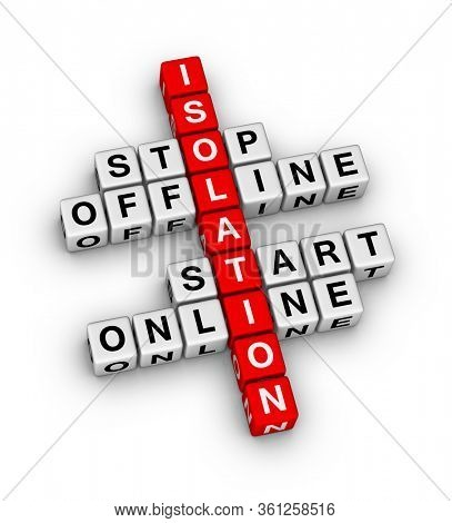 Stop Online, Start Online. Self Isolation concept. 3D crossword puzzle on white background.