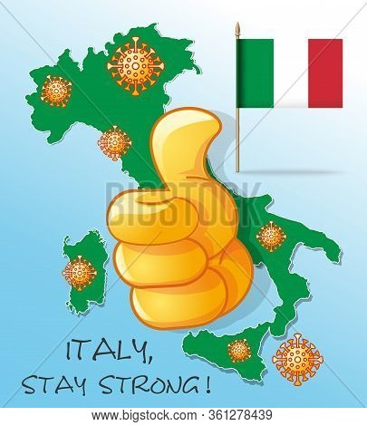 Coronavirus Symbols On A Map Background Of Italy. Italy, Stay Strong. Concept Design In Support Of I