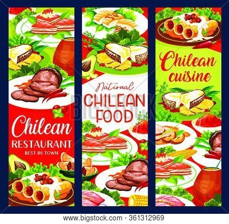 Chilean Cuisine Food, Traditional Latin America Menu Vector Banners. Chile Authentic Cuisine Dishes,