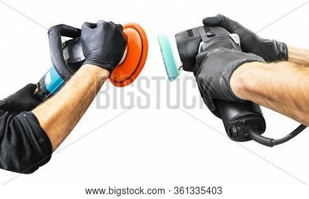 Car Polish Wax Worker Hands Holing Polishing Tools Isolated On White Background. Buffing And Polishi