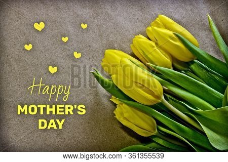 Greeting Card Happy Mother's Day. With The Inscription Happy Mother's Day. Bright Yellow Tulips On R