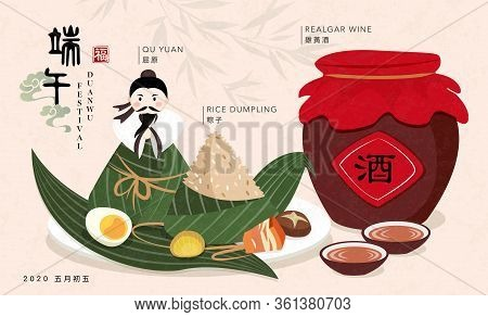 Happy Dragon Boat Festival Poet Qu Yuan And Traditional Food Rice Dumpling And Realgar Wine. Chinese
