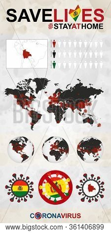 Infographic About Coronavirus In Bolivia - Stay At Home, Save Lives. Bolivia Flag And Map, World Map