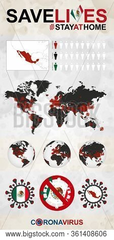 Infographic About Coronavirus In Mexico - Stay At Home, Save Lives. Mexico Flag And Map, World Map W