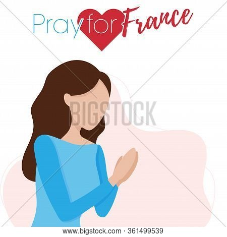 Covid-19 Virus Outbreak In France. Pray For France, Coronavirus Concept. Woman Praying For. Vector I