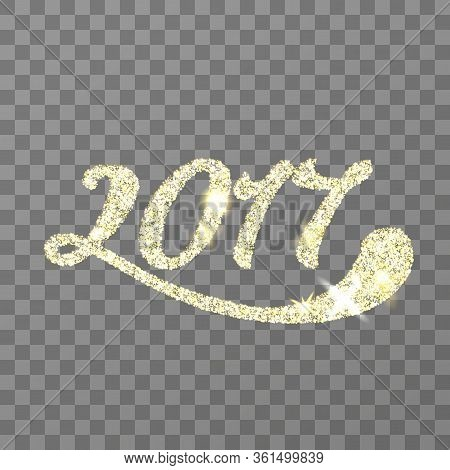Gold Glitter 2017 Numbers For New Year Holiday Design. Vector Glowing 2017 Lettering On Transparent