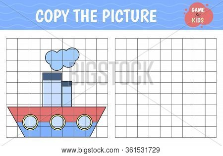Copy The Picture, Education Game For Children. Steamboat. Drawing Training For Kids. Vector Illustra