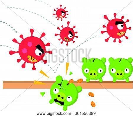 Angry Coronavirus Attacks Piggy Banks Cash Savings For A Rainy Day