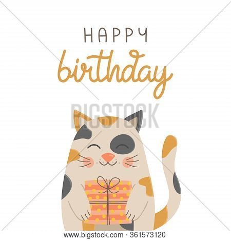 Happy Birthday, Funny Cat Vector Illustration. Hand Drawn And Handwritten Greeting Card With Cute Ca