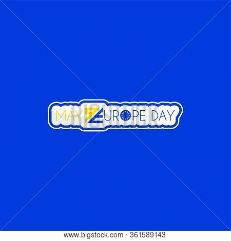 Typography For Europe Day. Europe Day On 9 May. Europe Day Logo. Vector Illustration. Template Desig