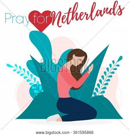 Covid-19 Or Coronavirus Concept. Pray For Netherlands, Save People Concept. Woman Prayed For Netherl