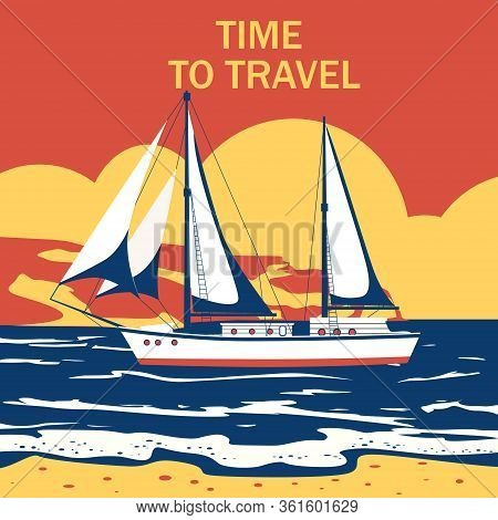 Sailing Ship Banner Retro Vintage Pop Art With Text Time To Travel. Nautical Ocean Sailing Yacht Or