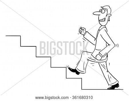 Vector Funny Comic Cartoon Drawing Of Confident Businessman Or Man Walking Forward Upstairs Or Up Th