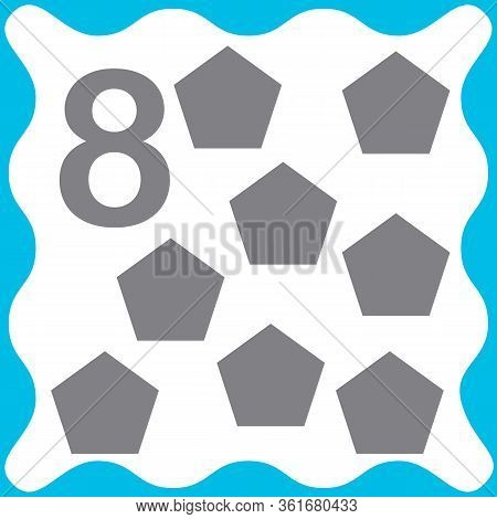Card Number 8 (eight) And Pentagon. Learning Numbers And Geometric Shapes, Mathematics. Game For Chi
