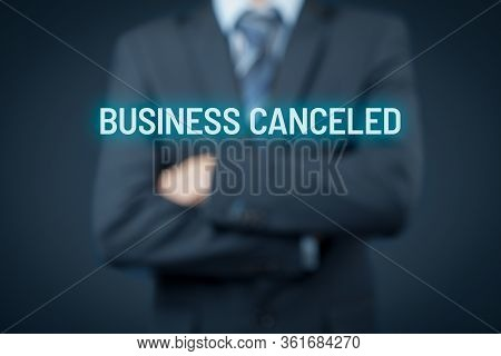 Business Canceled Bankruptcy Concept. Businessman With Passive Resigned Gesture And Text Business Ca