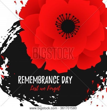 Remembrance Day Card With A Bright Red Poppy Flower. Lest We Forget Lettering. Anzac Day Text On Han