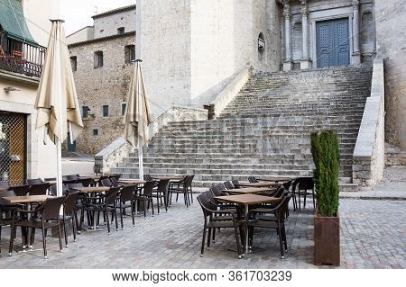 Empty Street Cafe Against Catheral In Girona, Province Barcelona. Non-tourist Season