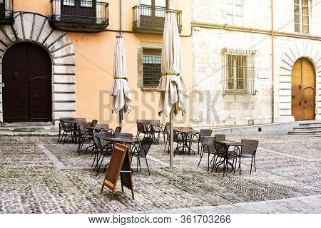 Empty Street Cafe Near Catheral In Girona, Province Barcelona. Non-tourist Season