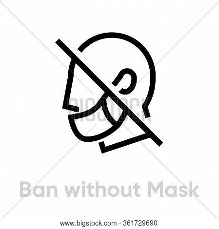 Ban Without Mask Icon. Editable Line Vector.