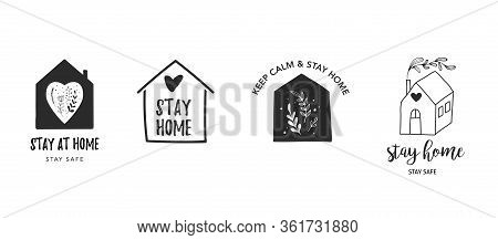 Stay At Home, Stay Safe. Vector Logos, Illustrations And Icons. Hand Drawn Motivation Symbols