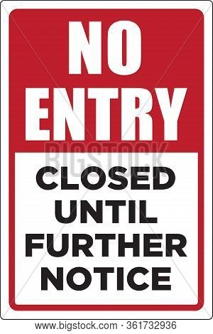 No Entry Sign | Closed Until Further Notice | Gate Signage | No Admittance Poster For Parks, Playgro