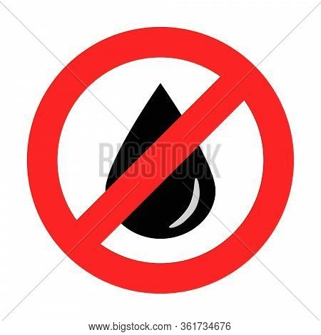 Isolated Black Oil Drop Or Drip In Forbidding Crossed Out Red Circle On White Background. The Sign O