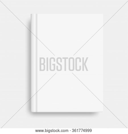 Vector Mock Up Of Book Cover White Blank Cover Isolated. Closed Vertical Book, Magazine Or Notebook