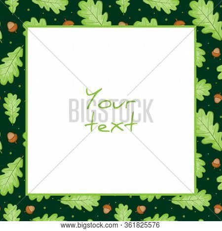 Vector Foliate Frame; Square Frame With Oak Leaves And Acorns For Greeting Cards, Invitations, Weddi