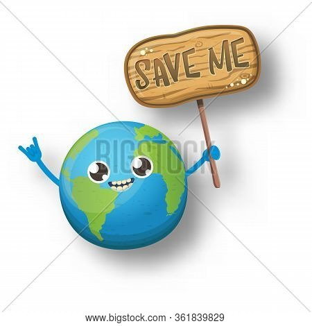Cartoon Cute Earth Planet Character Holding Protest Wooden Sign With Text Save Me Isolated On White