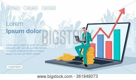 Male Businessman Sitting On Coins On A Big Laptop Holding A Laptop In His Hands. A Growing Up Chart