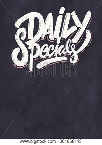 Daily Specials. Chalkboard Hand Drawn Vector Lettering Menu.