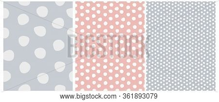 3 Varius Dots Seamless Vector Patterns. Irregular Hand Drawn Simple Dotted Print. Pale Color Nursery