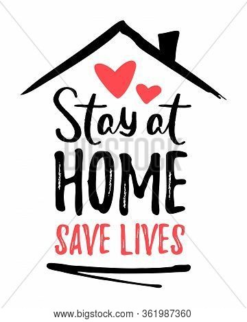 Stay Home Save Lives. Slogan With House And Heart. Campaign, Measure From Coronavirus, Covid-19. Pan