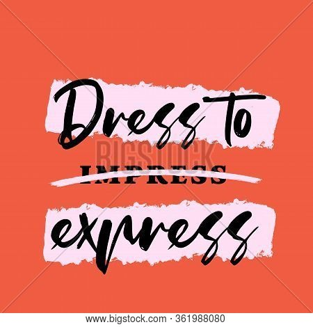 Dress To Express Fashion Motivational Typography Poster, Female Slogan