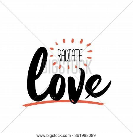 Radiate Love Poster Quote, Typography Design With Sunray, Inspirational Phrase