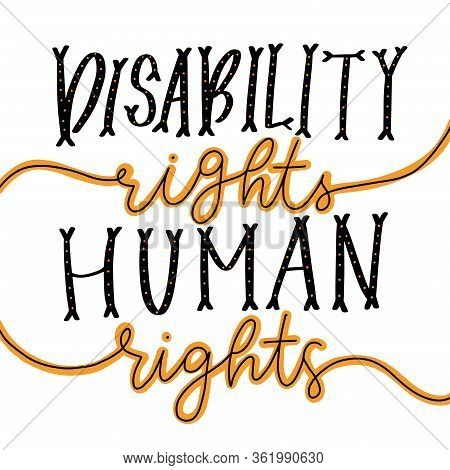 Motivational Quote Hand Drawn Color Lettering. Disability Right Are Human Rights. Handicapped Person