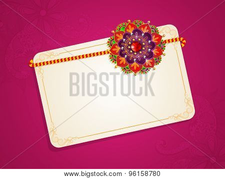 Beautiful greeting card with creative colorful rakhi and blank space for your wishes on occasion of  Indian festival, Raksha Bandhan celebration.