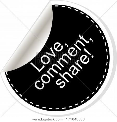 Love. Comment. Share.  Quote, Comma, Note, Message, Blank, Template, Text, Bulleted, Tags And Commen