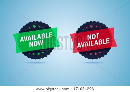 Available now and not available labels. Vector illustration in flat style.