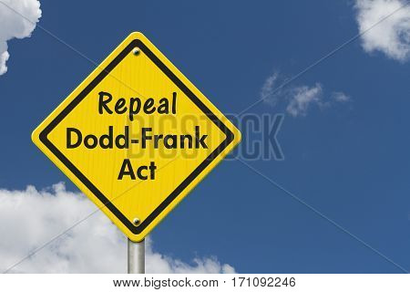 Dodd-Frank Act yellow warning road sign Yellow caution sign with words Repeal Dodd-Frank Act with sky background 3D Illustration