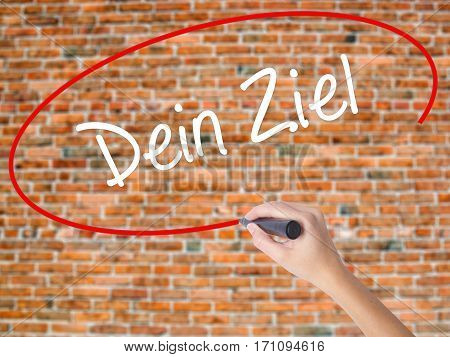 Woman Hand Writing Dein Ziel (your Goal In German)  With Black Marker On Visual Screen