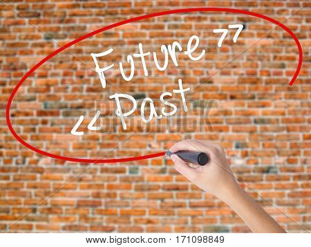 Woman Hand Writing Future - Past With Black Marker On Visual Screen.